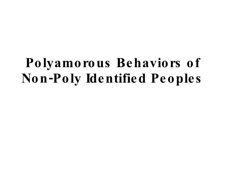 Polyamorous Behaviors of Non-Poly Identified Peoples