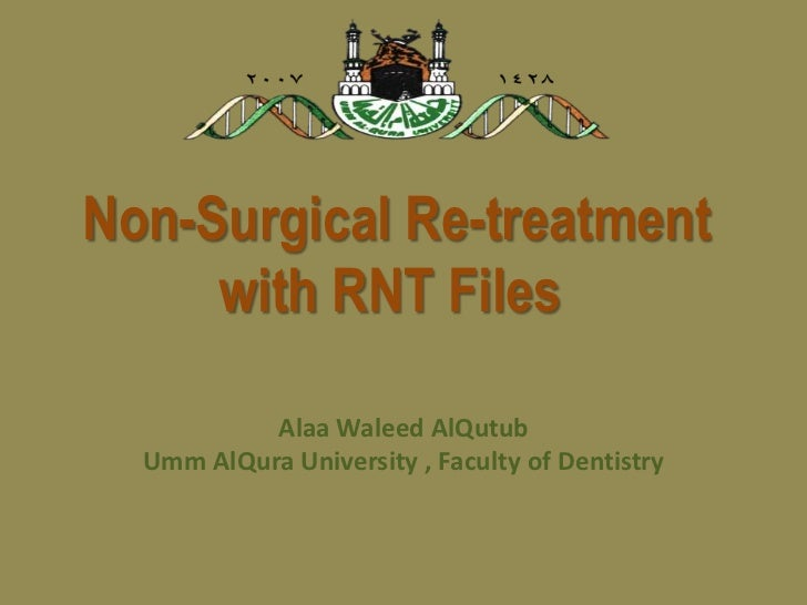 Non Surgical Re-treatment with RNT Files
