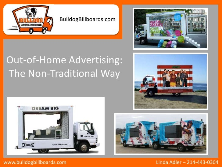 BulldogBillboards.com<br />Out-of-Home Advertising: The Non-Traditional Way<br />