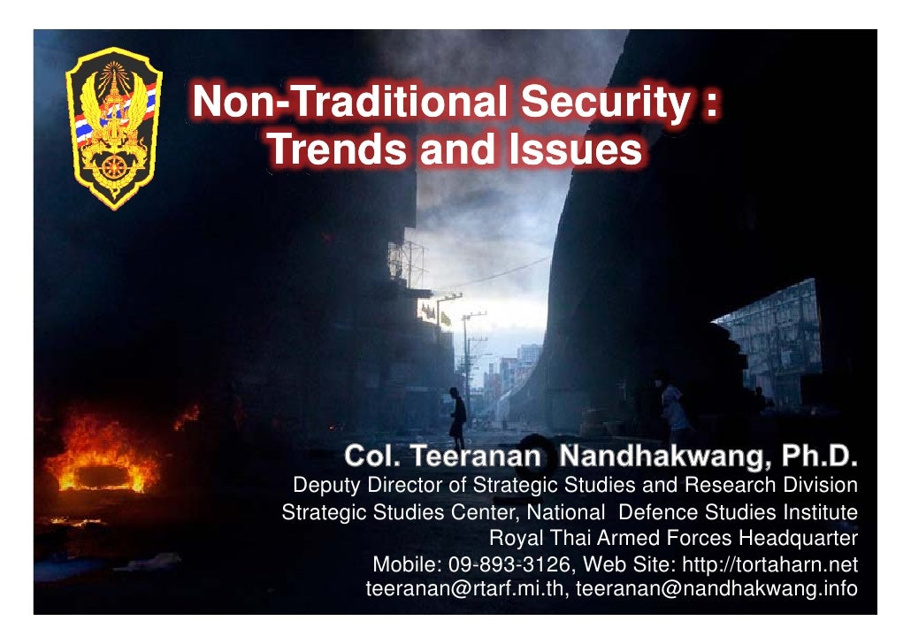 Non- Non-Traditional Security :    Trends and Issues          Deputy Director of Strategic Studies and Research Division  ...