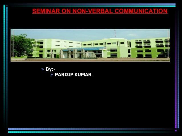 SEMINAR ON NON-VERBAL COMMUNICATIONSEMINAR ON NON-VERBAL COMMUNICATION