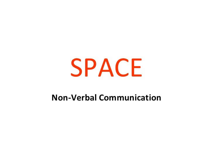 Non Verbal Communication Presentation Space Non-verbal Communication
