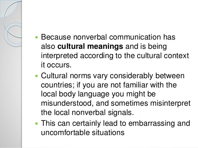 the differences in nonverbal communication between different cultures Cultural differences in nonverbal communication essay the greater the difference in culture between two allowing non-verbal communication be possible.