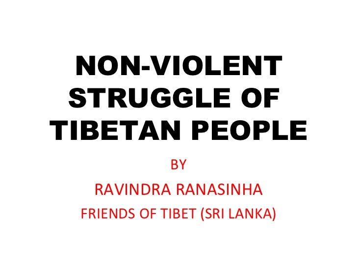 Non violent struggle of tibet