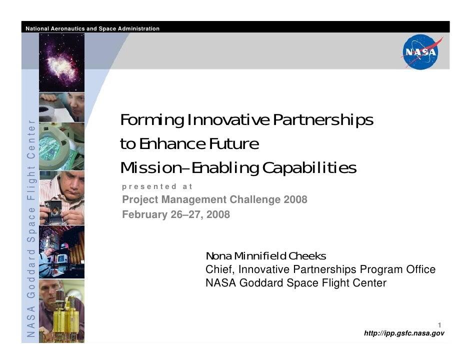 National Aeronautics and Space Administration                                   Forming Innovative PartnershipsNASA Goddar...