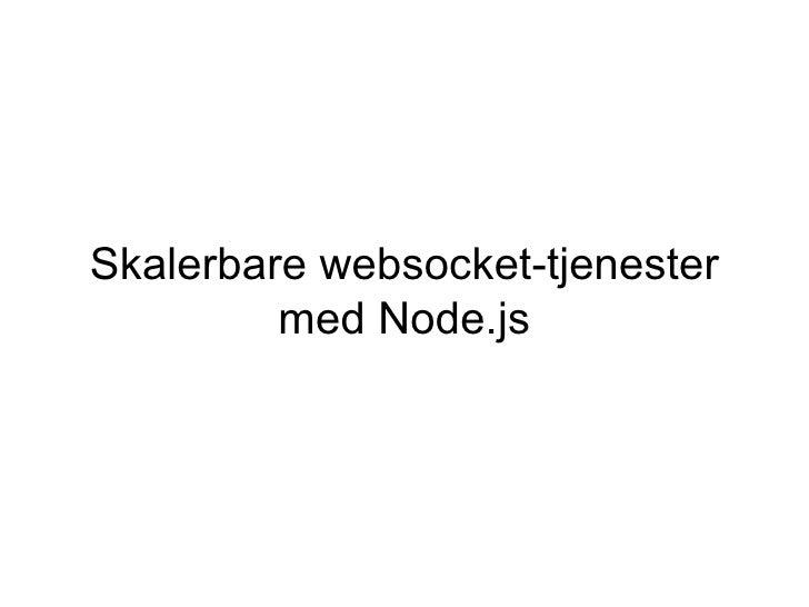"""Hvordan levere live-oppdateringer til mange brukere samtidig med Node.js?"", Dagbladets Gunnar Fornes på NONA12"