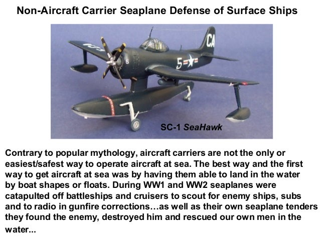 Non-Aircraft Carrier Seaplane Defense of Surface Ships                                    SC-1 SeaHawkContrary to popular ...