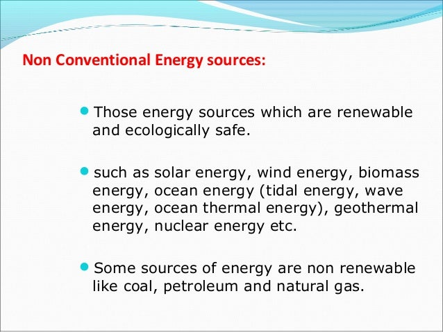 energy conventional sources of energy non conventional sources of ...