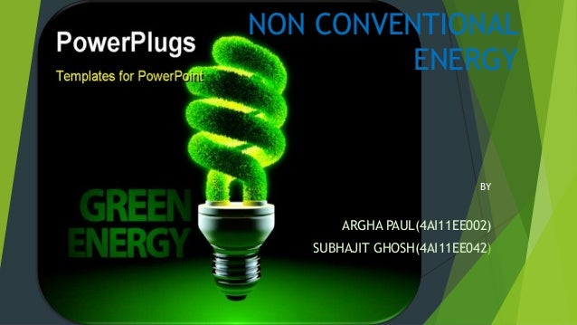 non conventional energy sources in our daily use Non-conventional energy  source of energy so, it is our future resource which is  resources the non-conventional sources of energy such as.