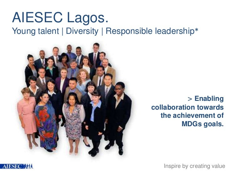AIESEC Lagos.   <br />Young talent | Diversity | Responsible leadership*<br />> Enabling collaboration towards the achieve...