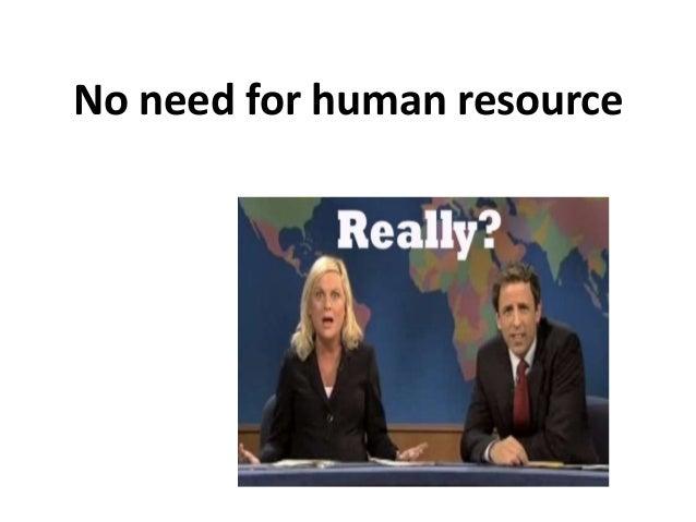 No need for human resource