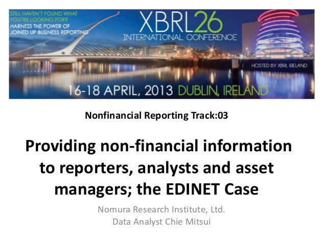 Nonfinancial Reporting Track:03Providing non-financial informationto reporters, analysts and assetmanagers; the EDINET Cas...