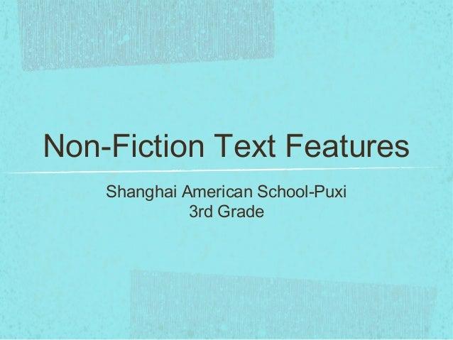 Non-Fiction Text Features    Shanghai American School-Puxi              3rd Grade