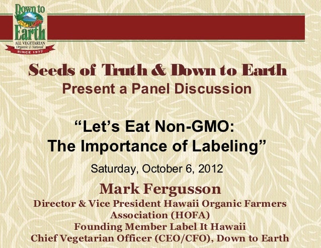 "Seeds of Truth & Down to Earth     Present a Panel Discussion      ""Let's Eat Non-GMO:   The Importance of Labeling""      ..."