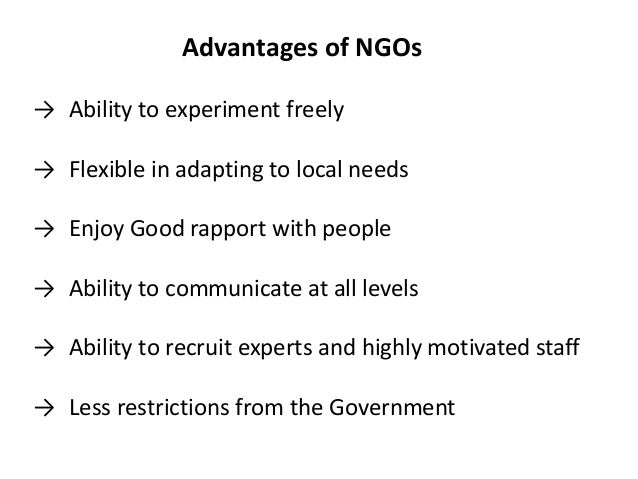 non governmental organizations essay Ngo is a non-governmental organization, while an igo is an intergovernmental organization the latter is typically created between states trade agreements often create igos as enforcement mechanisms, for example thus, igos exist as intermediary between the constituent nations.