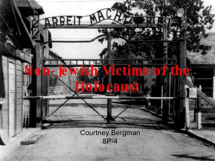 Non-Jewish Victims of the Holocaust Courtney Bergman 8P-4
