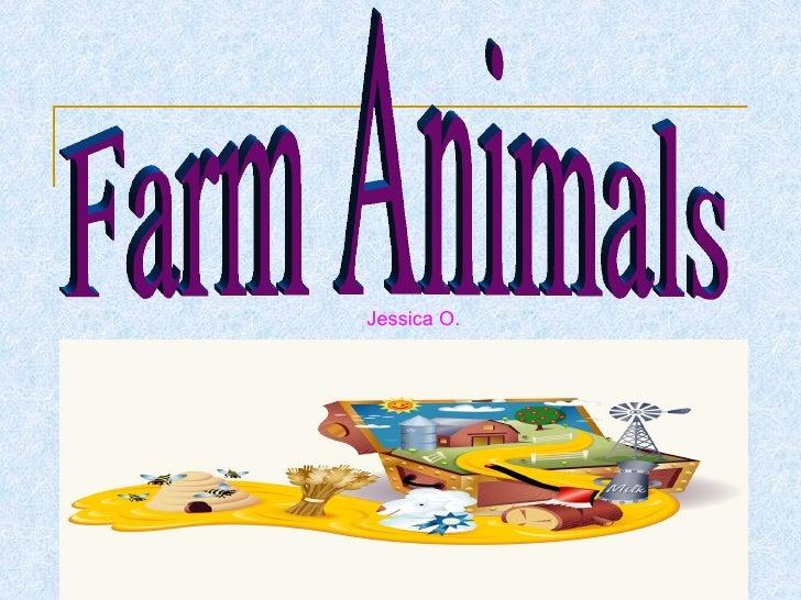 Jessica O. Farm Animals Jessica O.