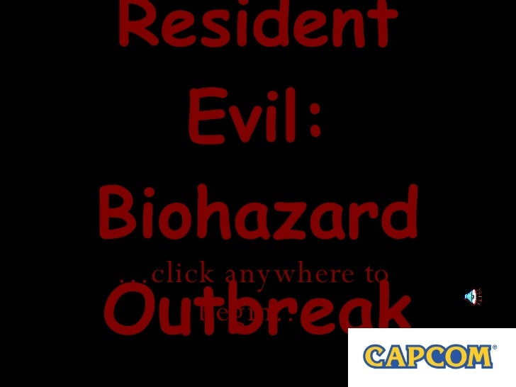 Resident Evil: Biohazard Outbreak … click anywhere to begin…