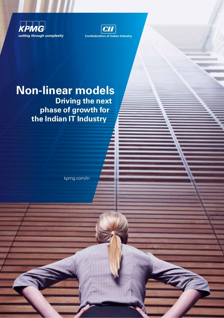 Non-linear models         Driving the next    phase of growth for  the Indian IT Industry           kpmg.com/in