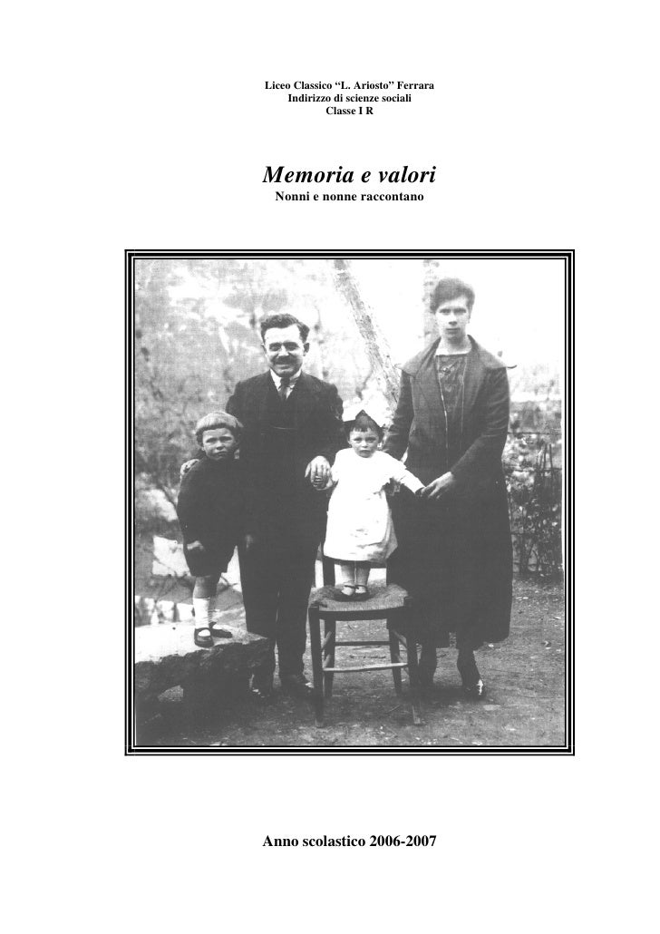 """Liceo Classico """"L. Ariosto"""" Ferrara      Indirizzo di scienze sociali              Classe I R     Memoria e valori   Nonni..."""