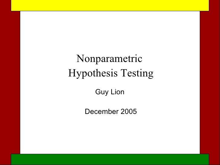 Nonparametric  Hypothesis Testing Guy Lion  December 2005