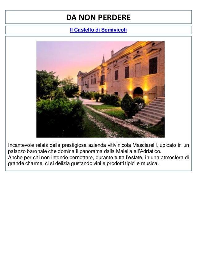 DA NON PERDERE Il Castello di Semivicoli  Incantevole relais della prestigiosa azienda vitivinicola Masciarelli, ubicato i...