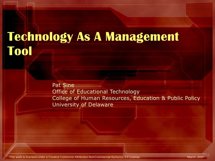 Technology As A Management Tool Pat Sine Office of Educational Technology College of Human Resources, Education & Public P...