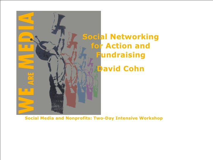 Social Networking                         for Action and                          Fundraising                             ...