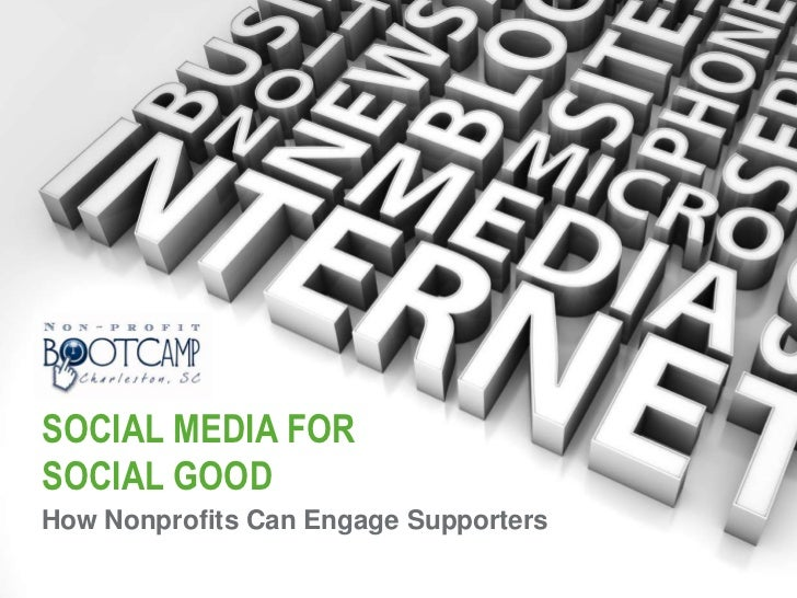 Social media for social good<br />How Nonprofits Can Engage Supporters<br />