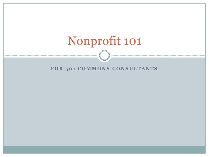 Nonprofit 101FOR 501 COMMONS CONSULTANTS