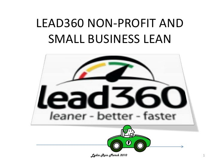 LEAD360 NON-PROFIT AND   SMALL BUSINESS LEAN             Lydia Ross March 2010   1