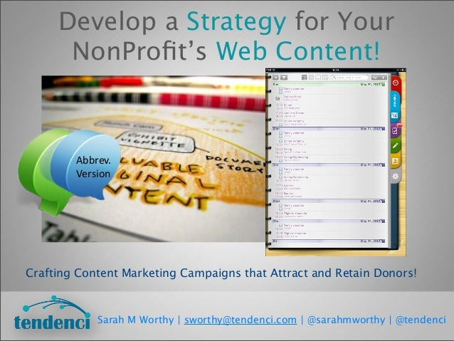 Develop a Strategy for YourNonProfit's Web Content!Crafting Content Marketing Campaigns that Attract and Retain Donors!Sara...