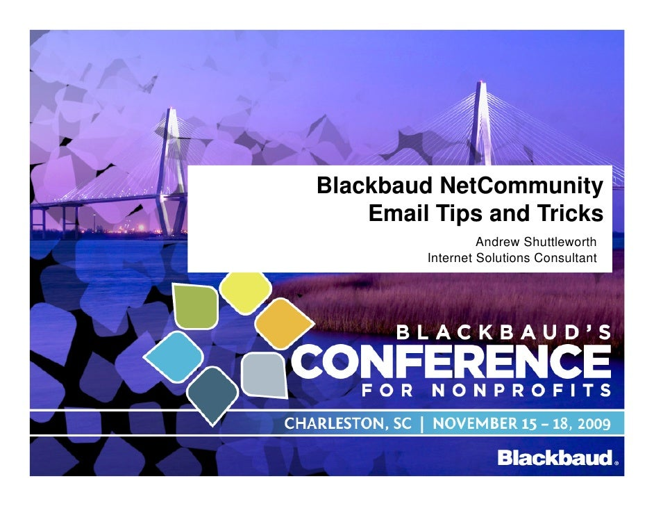 Blackbaud NetCommunity     Email Tips and Tricks                   Andrew Shuttleworth          Internet Solutions Consult...