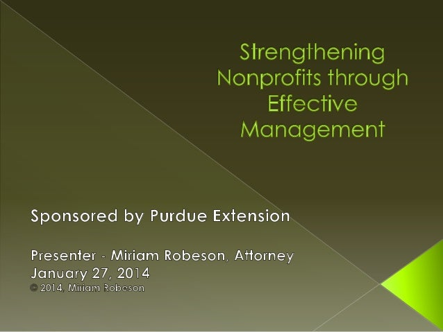  Focus  on basics in four areas:  › Nonprofit Governance › Nonprofit Compliance › Nonprofit Accountability › Threats to N...