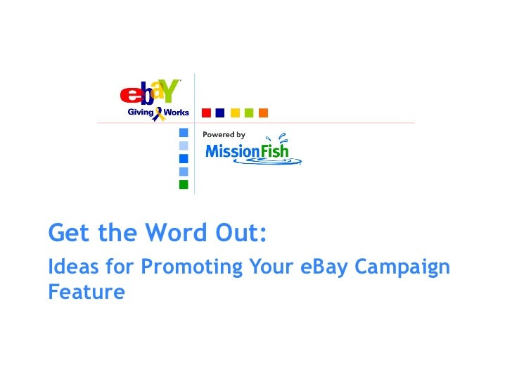Get the Word Out: Ideas for Promoting Your eBay Campaign Feature