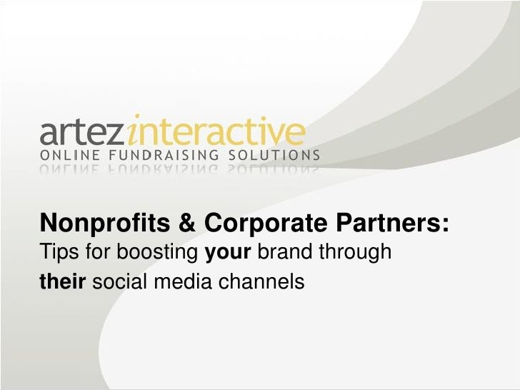 Artez Interactive - Nonprofits & Corporate Partners: Tips for Boosting Your Brand Through Their Social Media Channels