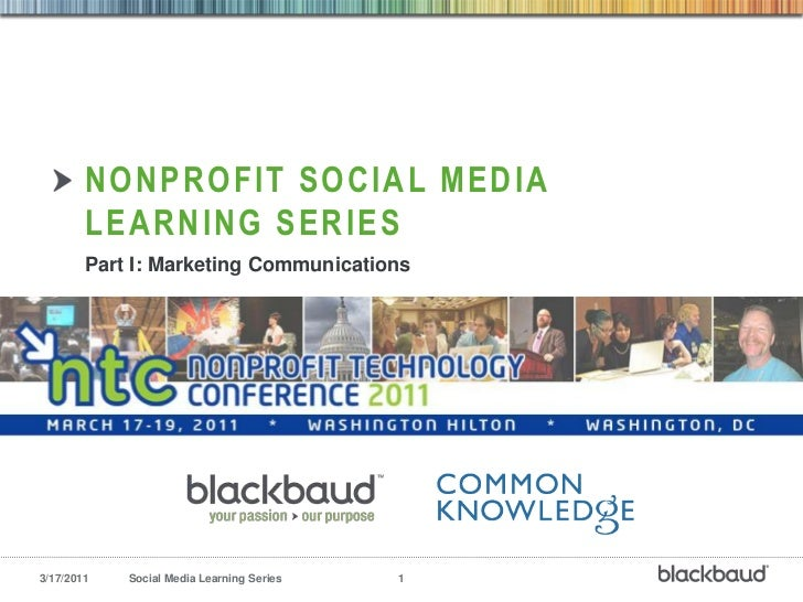 Nonprofit Social Media Learning Series<br />Part I: Marketing Communications<br />