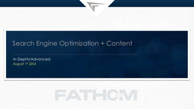Search Engine Optimization + Content In-Depth/Advanced August 1st 2014