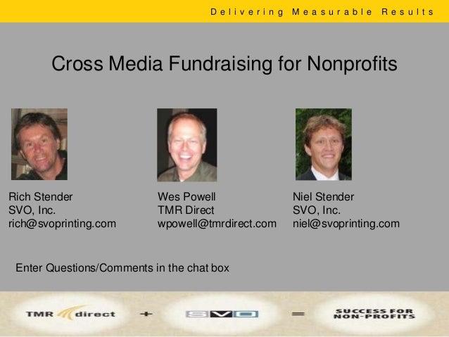 D e l i v e r i n g   M e a s u r a b l e   R e s u l t s       Cross Media Fundraising for NonprofitsRich Stender        ...