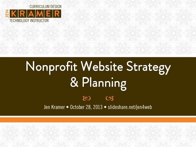     Jen Kramer  October 28, 2013 • slideshare.net/jen4web •