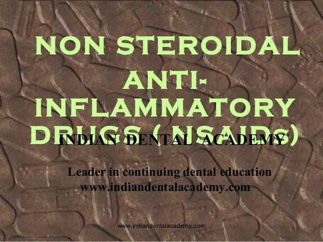 Non steroidal anti inflammatory drugs /certified fixed orthodontic courses by Indian dental academy