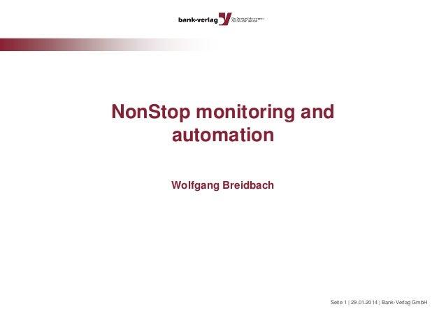NonStop monitoring and automation Wolfgang Breidbach  Seite 1   29.01.2014   Bank-Verlag GmbH