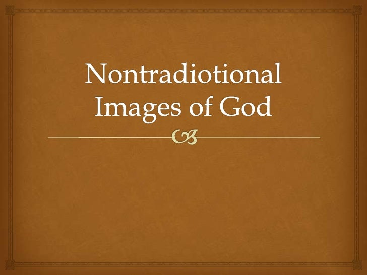 Nontradiotional Images of God<br />
