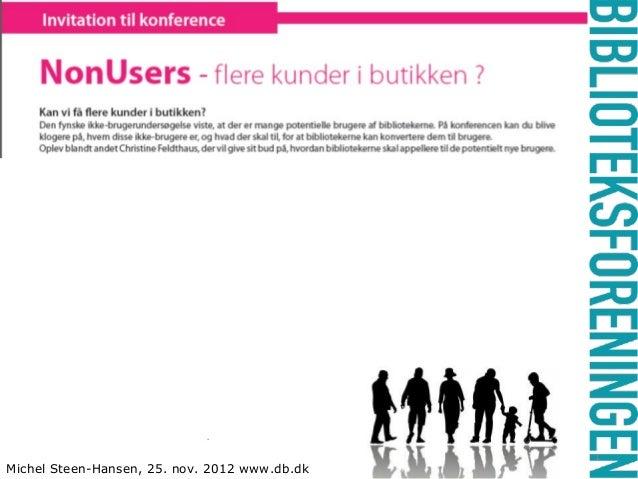 - 1 Michel Steen-Hansen, 25. nov. 2012 www.db.dk