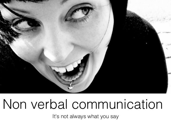 thesis statement for verbal and nonverbal communication The importance of a non verbal communication english language or advice or else a question or statement non-verbal communication involves any other.
