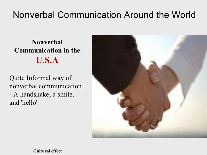 verbal and nonverbal communication between cultures Verbal and non-verbal language nonverbal  the area of nonverbal communication being  the chinese and other east asian cultures are known to place the most.