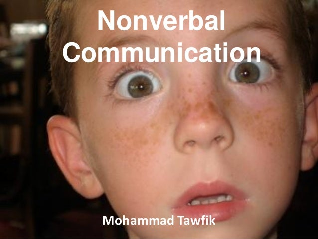 Nonverbal Communication  Non-Verbal Communications Mohammad Tawfik  #WikiCourses Mohammad Tawfik http://WikiCourses.WikiSp...