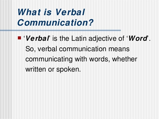 the importance of non verbal and verbal Strong communication skills are important to the management of your classroom you should brush up on your verbal and non-verbal communication skills to effectively show your students what.