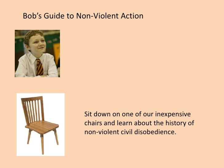 Bob's Guide to Non-Violent Action<br />Sit down on one of our inexpensive chairs and learn about the history of non-violen...