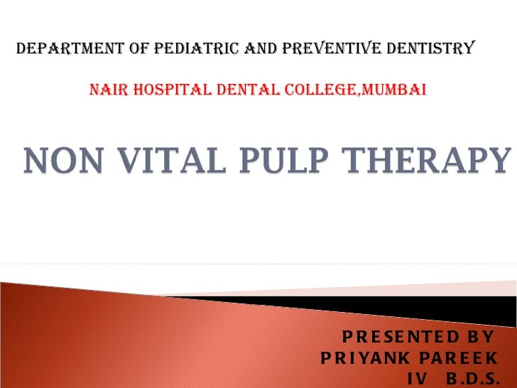PRESENTED BY  PRIYANK PAREEK IV  B.D.S. DEPARTMENT OF PEDIATRIC AND PREVENTIVE DENTISTRY NAIR HOSPITAL DENTAL COLLEGE,MUMBAI